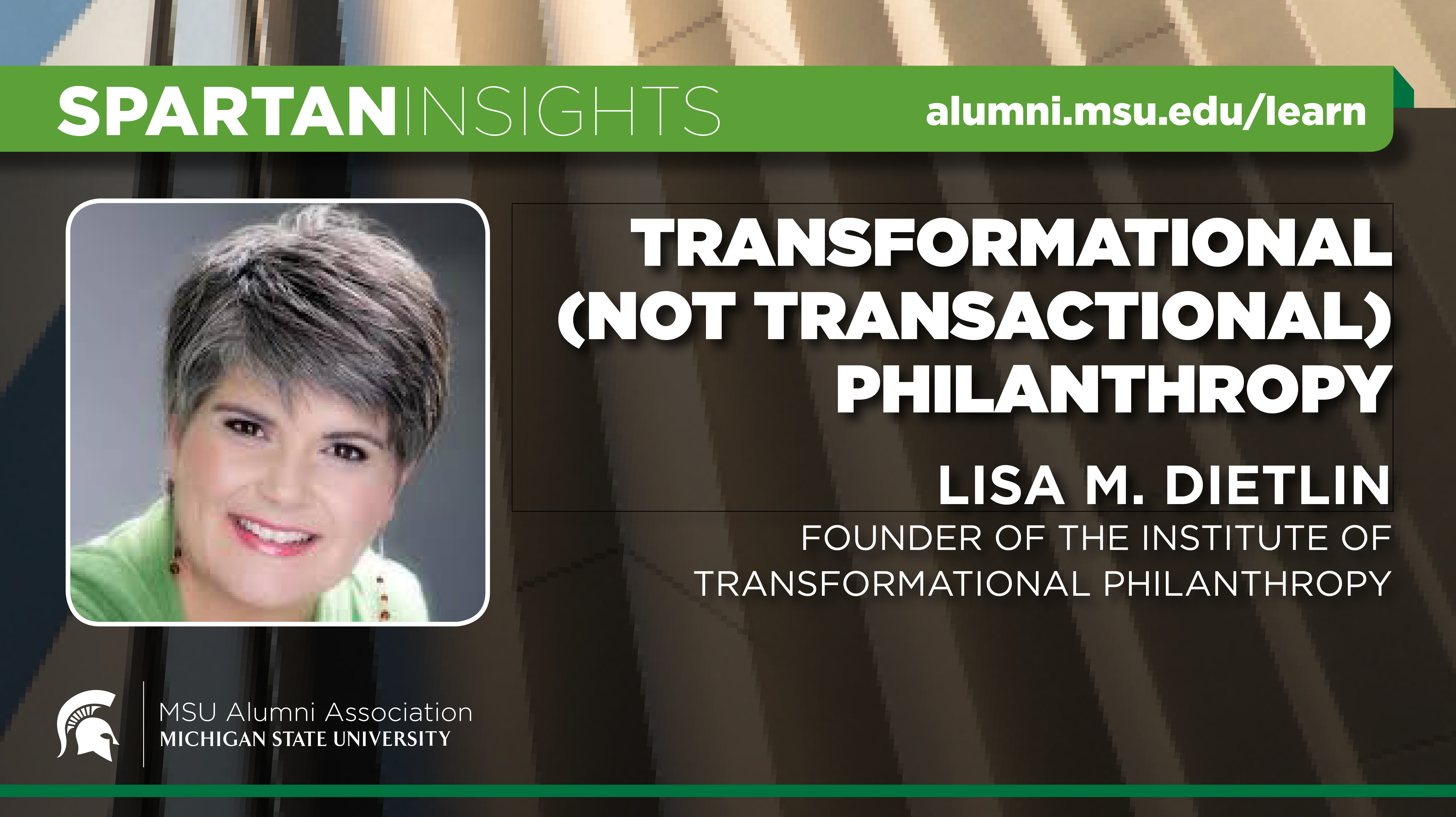 webinar cover image for Lisa M. Dietlin | Transformational (Not Transactional) Philanthropy