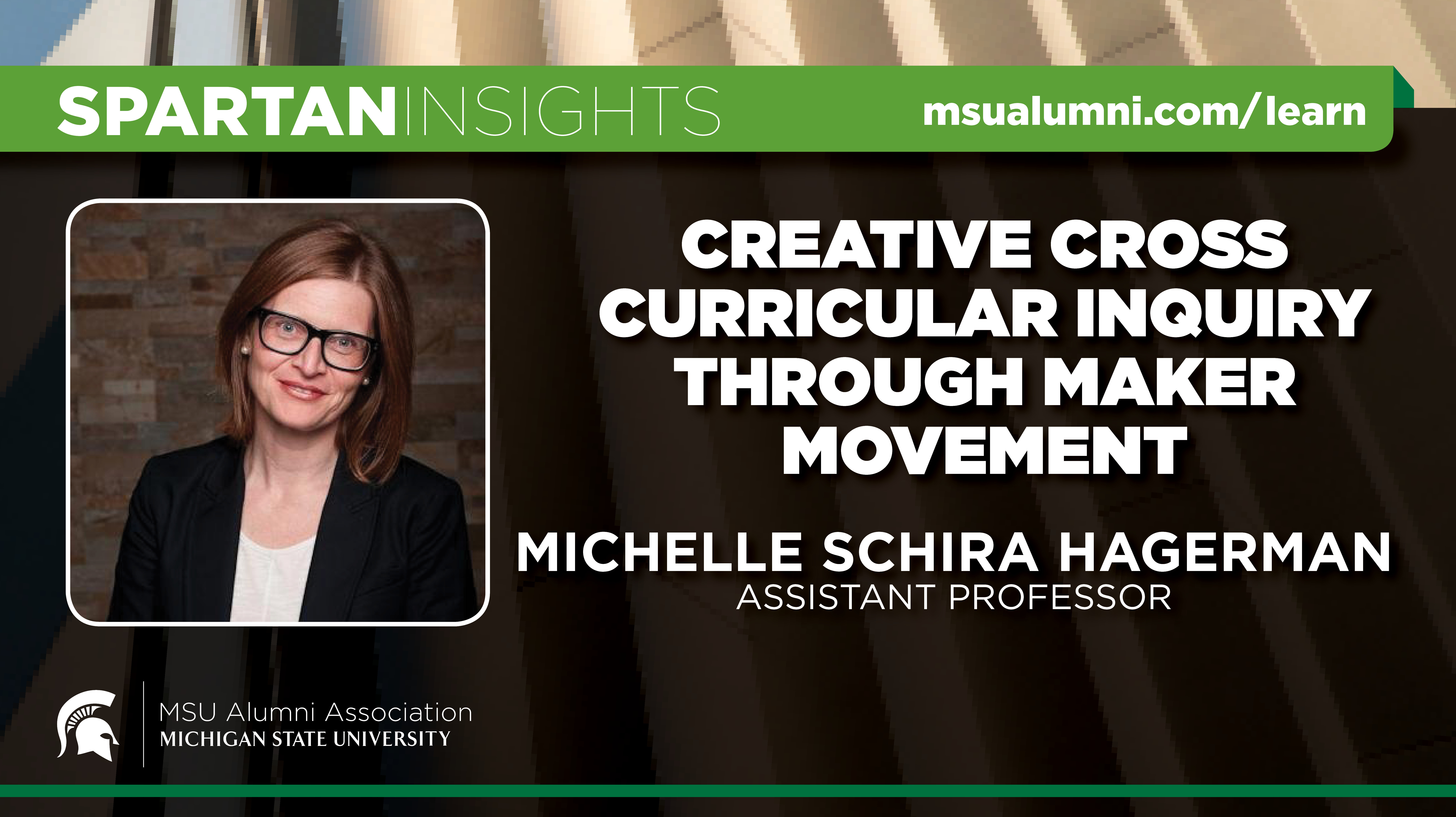 webinar cover image for Michelle Schira Hagerman | Creative Cross Curricular Inquiry Through Maker Movement
