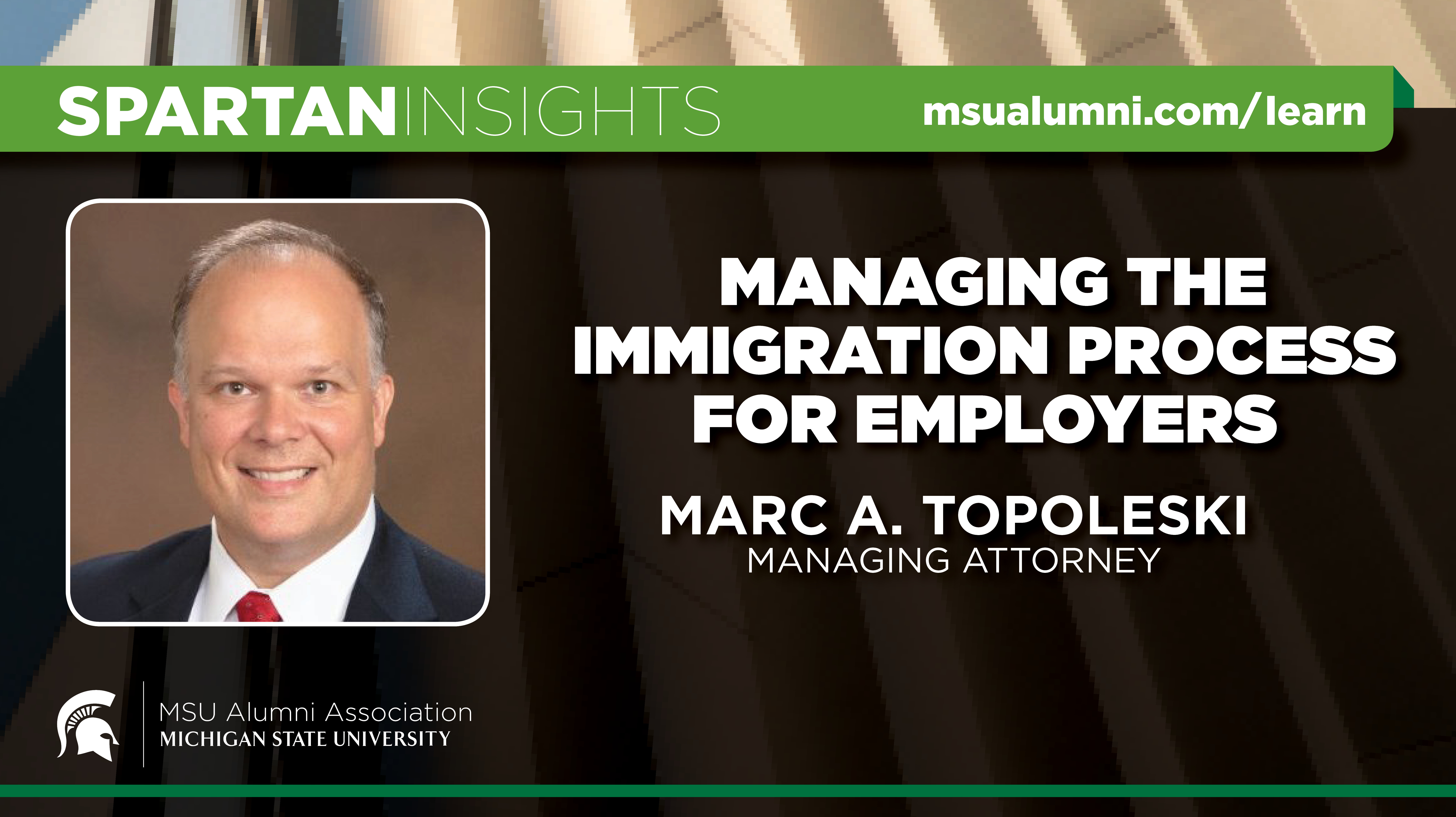 webinar cover image for Marc A. Topoleski | Managing The Immigration Process For Employers