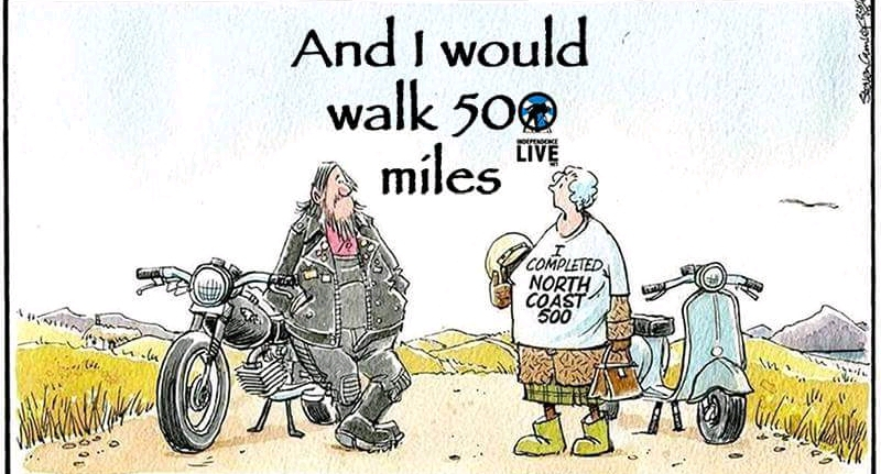 And I would walk 500 miles