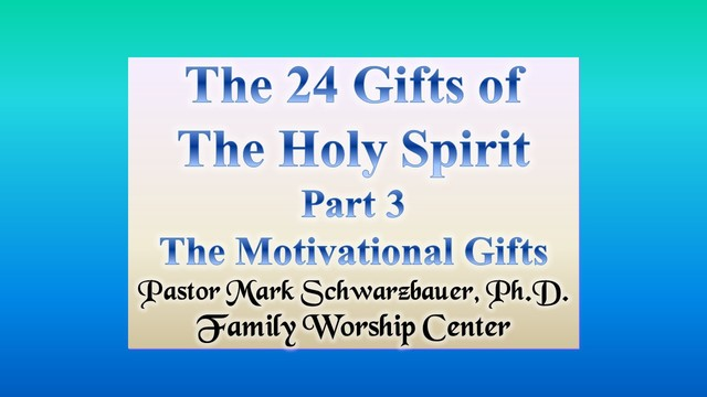 The 24 Gifts of The Holy Spirit Part 3: The Motivational Gifts on Livestream
