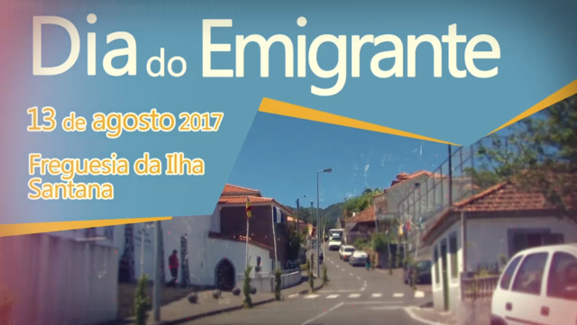 PROMO - Dia do Emigrante na Ilha FHD (2017)