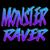 MonsterRaver