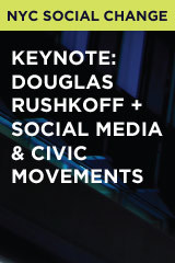 Keynote: Douglas Rushkoff + Social Media & Civic Movements
