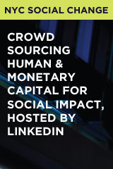 Crowd Sourcing Human & Monetary Capital for Social Impact, Hosted by LinkedIn