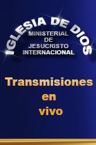 Transmisiones en vivo - Iglesia de Dios Ministerial de Jesucristo Internacional