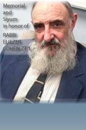 "Rabbi Eliezer Cohen zt""l Memorial and Siyum"
