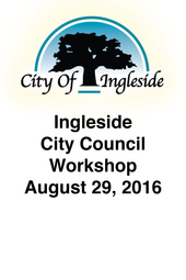 Ingleside City Council Workshop - August 29, 2016