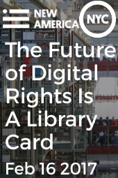 The Future of Digital Rights Is A Library Card