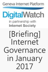 Internet Governance in January 2017