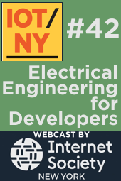 IoTNY#42 - Electrical Engineering for Developers