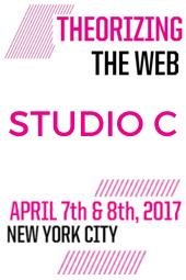 Theorizing the Web 2017 - Studio C