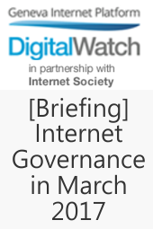 Internet Governance in March 2017