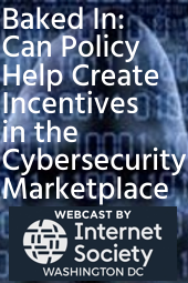 Baked In: Can Policy Help Create Incentives in the Cybersecurity Marketplace