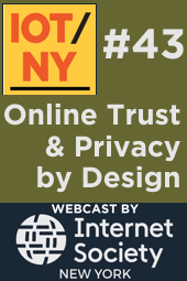 IoT NY #43: Online Trust & Privacy by Design