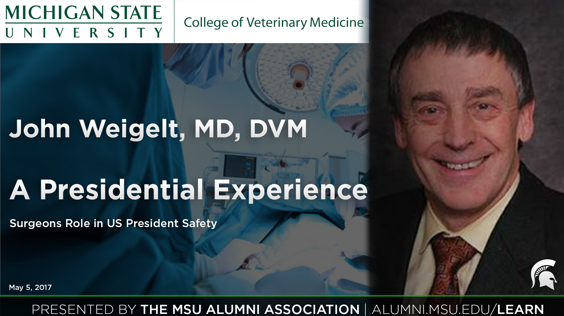livestream cover image for John Weigelt | A Presidential Experience: Surgeons Role in US President Safety