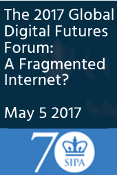 2017 Global Digital Futures Forum: A Fragmented Internet?