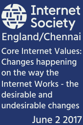 Core Internet Values:  Changes happening on the way the Internet Works - the desirable and undesirable changes