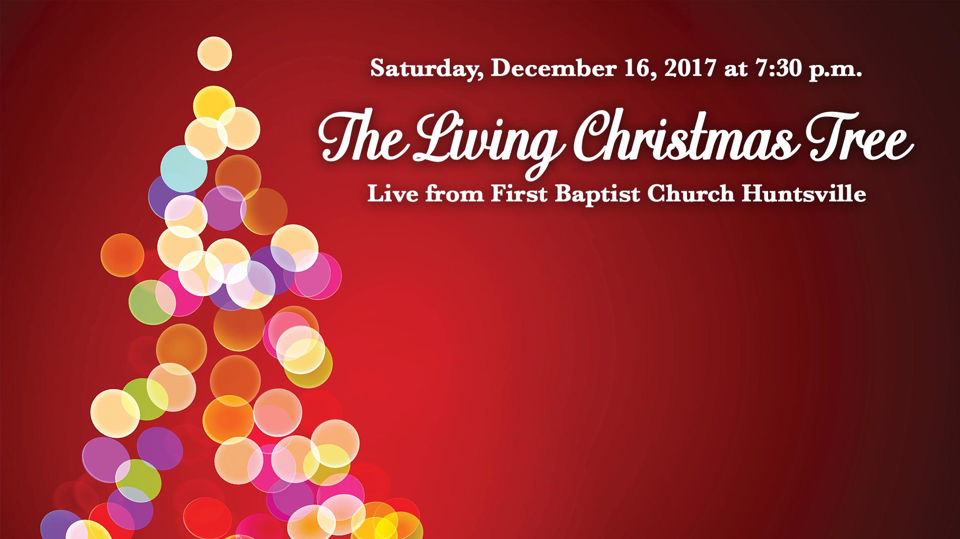 First Baptist Huntsville Al Living Christmas Tree 2021 Livestream Living Christmas Tree 2017 Saturday On Livestream