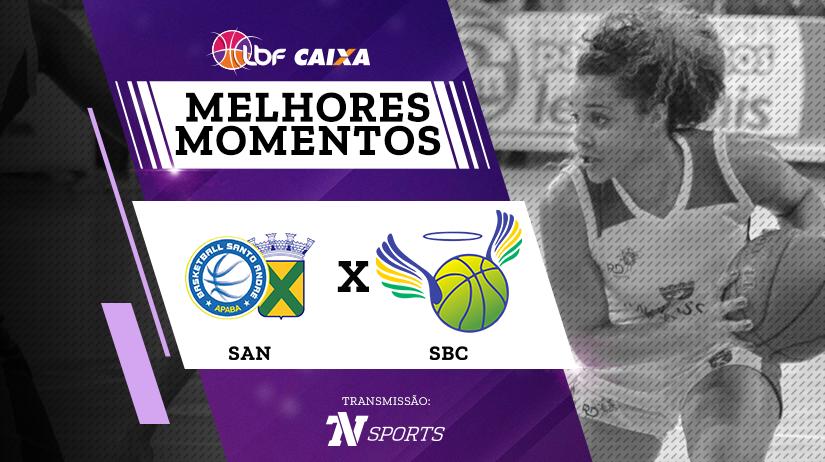 Melhores Momentos Santo André / APABA vs SBC / Brazolin / UNIP