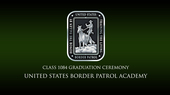 US Border Patrol Academy Graduation Ceremony on Livestream