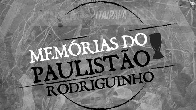 Memórias do Paulistão | Ep. 04 - Rodriguinho