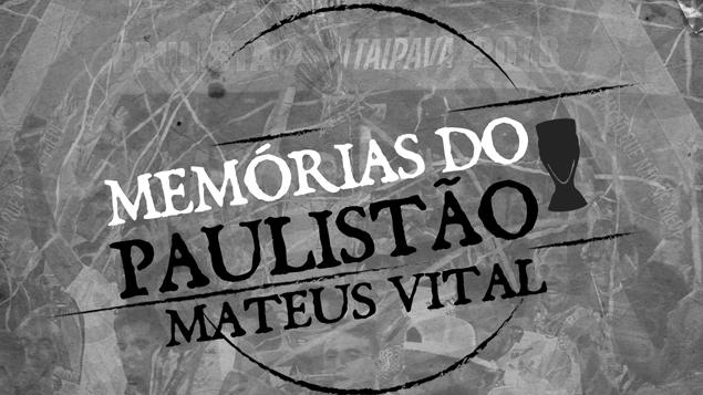 Memórias do Paulistão | Ep. 05 - Mateus Vital