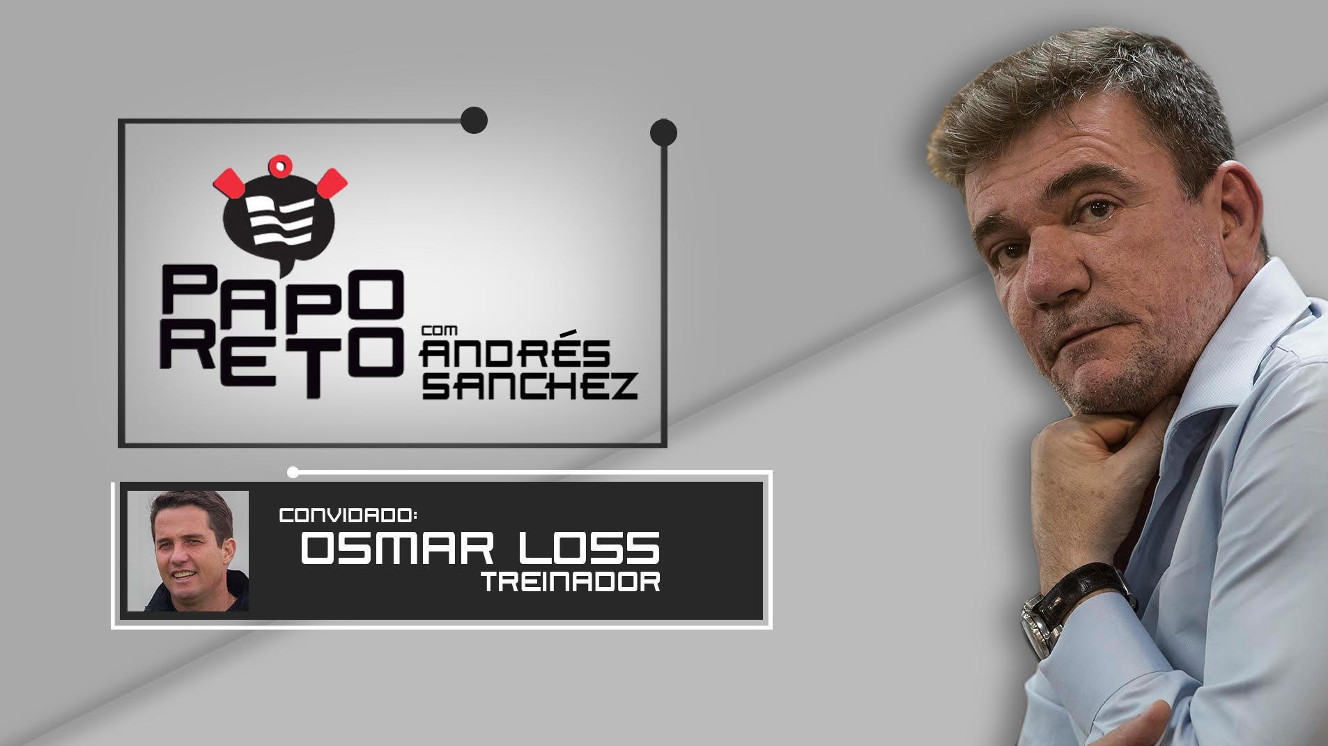 Papo Reto com Andrés Sanchez e Osmar Loss