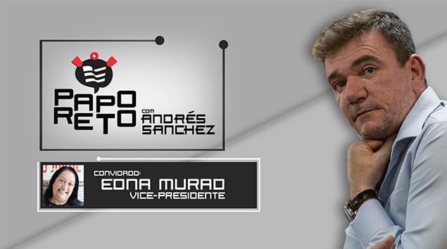 Papo reto com Andrés Sanchez e Edna Murad