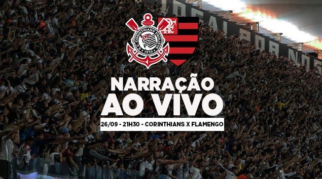 Narração Corinthians x Flamengo - Semifinal da Copa do Brasil 2018