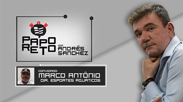 Papo Reto com Andrés Sanchez e Marco Antônio
