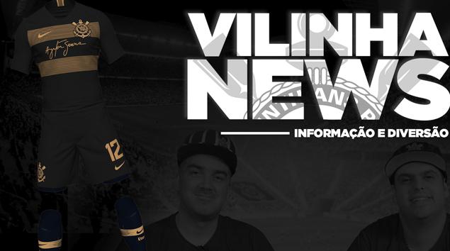 Vilinha News - Novo uniforme e final da Copa do Brasil