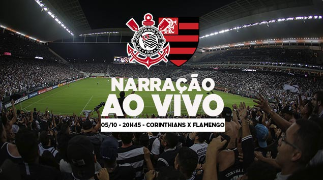 Narração Corinthians x Flamengo - Brasileirão 2018