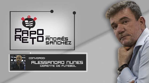 Papo Reto com Andrés Sanchez e Alessandro Nunes