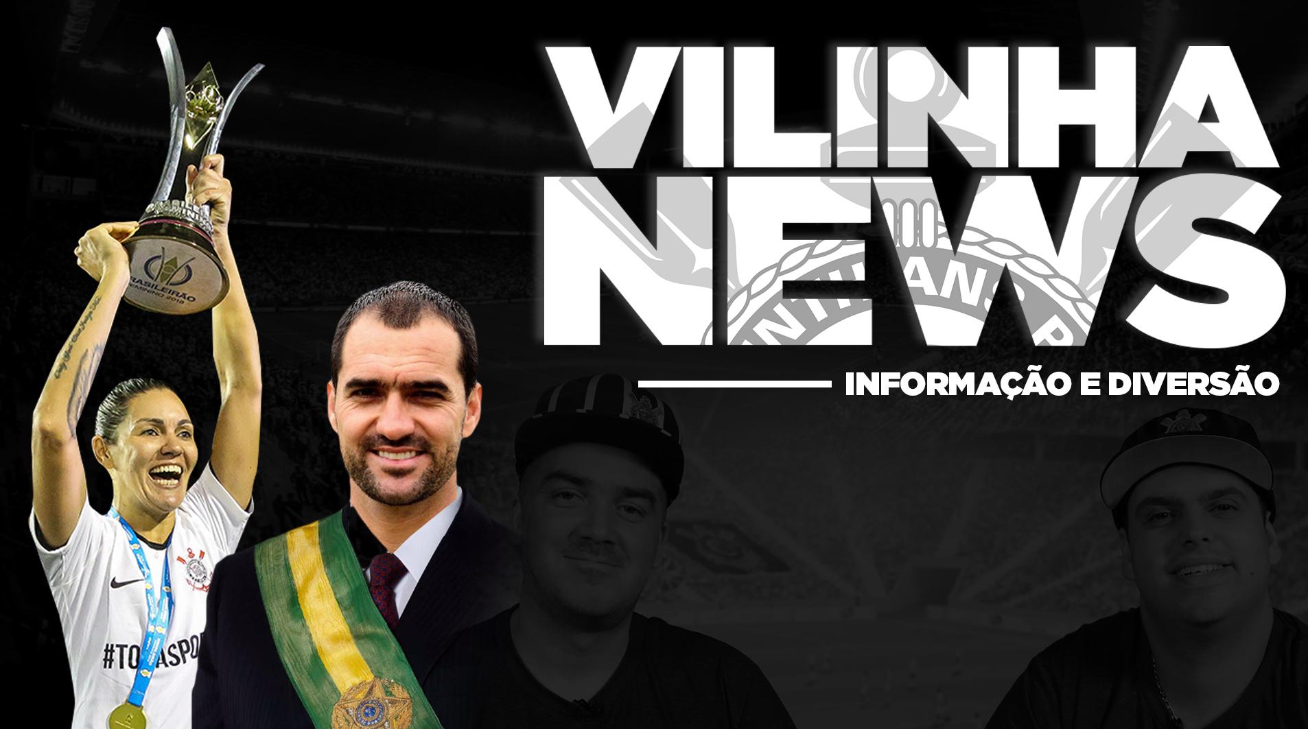 Vilinha News - Feminino campeão e #DaniloPresidente