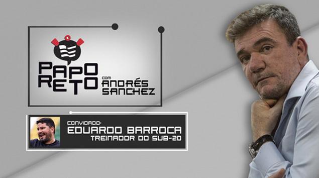 Papo Reto com Andrés Sanchez e Eduardo Barroca