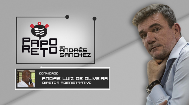 Papo Reto com Andrés Sanchez e André Luiz