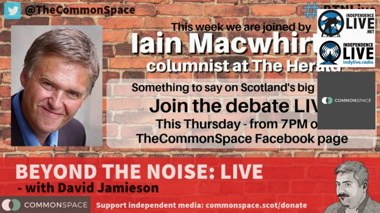 Beyond The Noise - CommonSpace with Iain Macwhirter