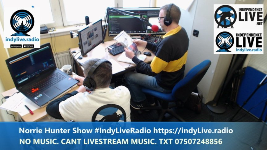 Norrie Hunter Show #IndyLiveRadio https://indyLive.radio  TXT 07507248856