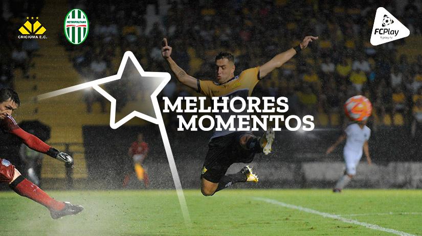 Melhores Momentos de Criciúma vs Metropolitano