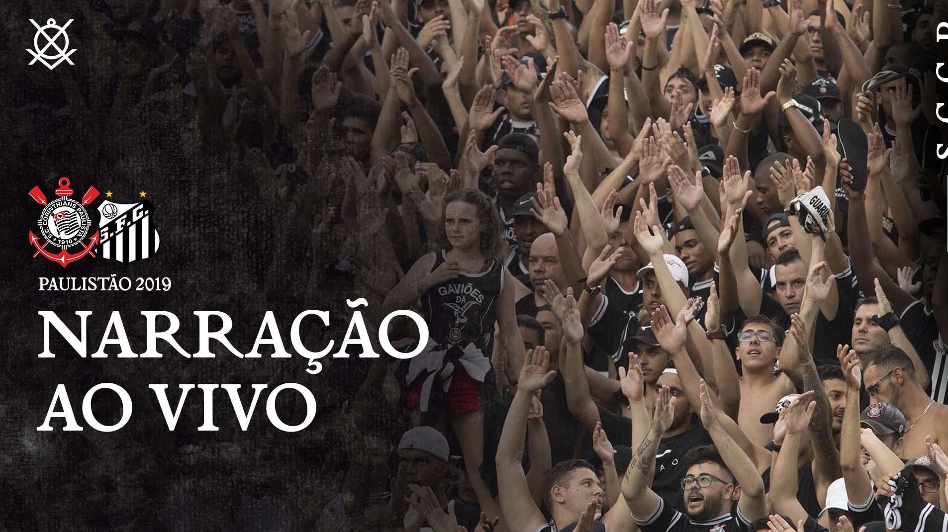 Narração Corinthians vs Santos - Campeonato Paulista