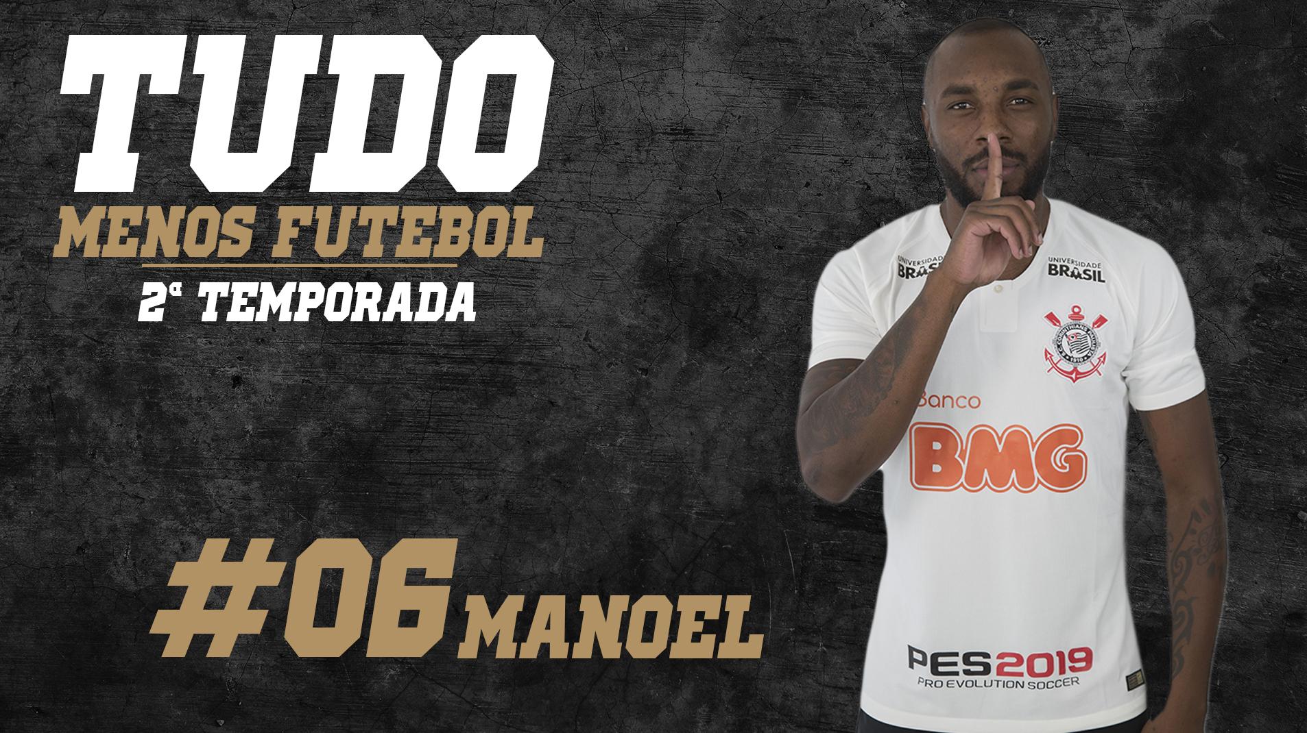 Tudo menos futebol com Manoel