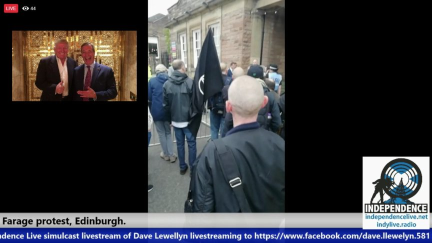 Farage protest from Edinburgh. Simulcast from https://www.facebook.com/dave.llewelyn.581