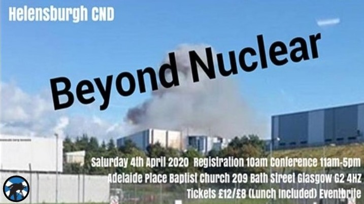 UPDATE! Beyond Nuclear - Helensburgh CND & SCND Conference